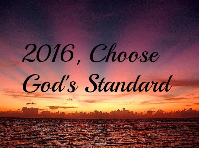 Choose Gods Standard